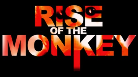 RISE OF THE MONKEY